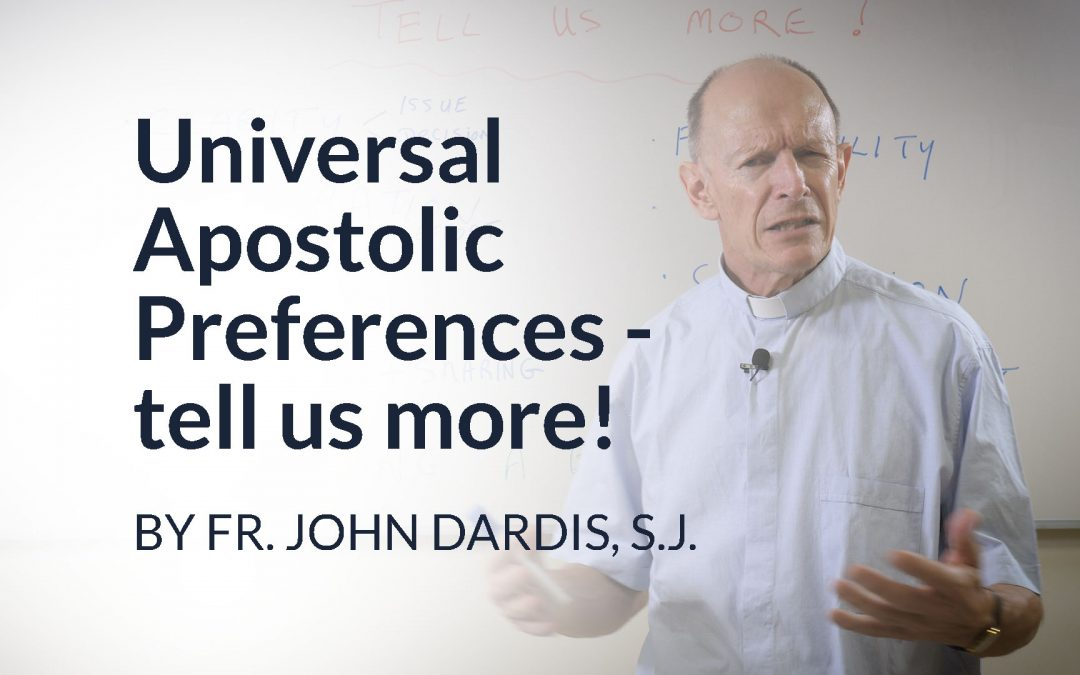 Universal Apostolic Preferences – tell us more!
